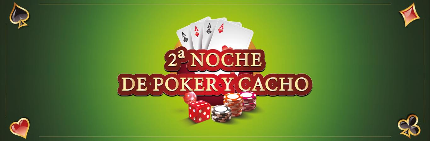 2ª Noche de poker y cacho