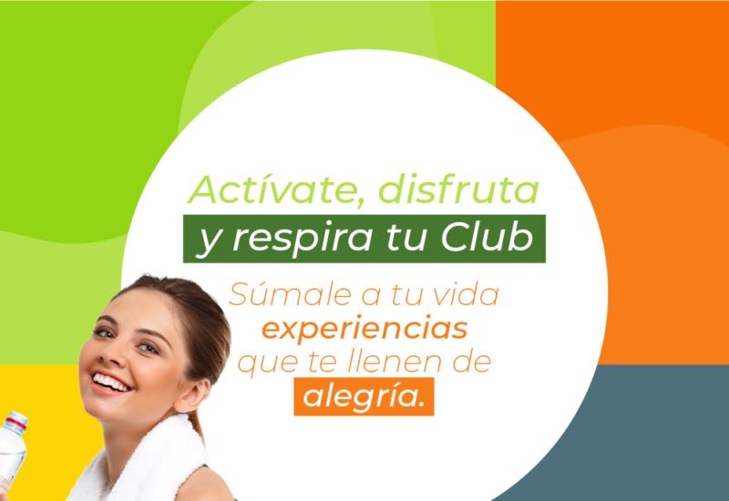¡Actívate, disfruta y respira tu Club!